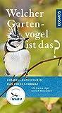 Welcher Gartenvogel ist das?: Kosmos Basic: 126 Gartenvögel einfach bestimmen (Kosmos-Naturführer...